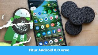 Apa Saja Fitur Menarik dari Android 8.0 Oreo
