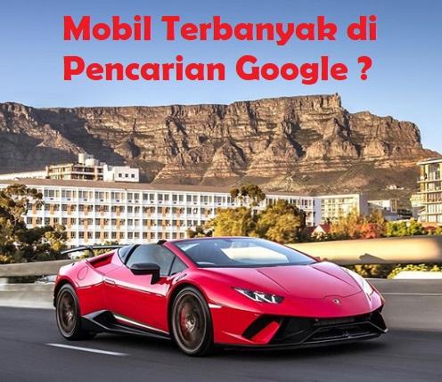 Mobil Terbanyak di Cari di Google