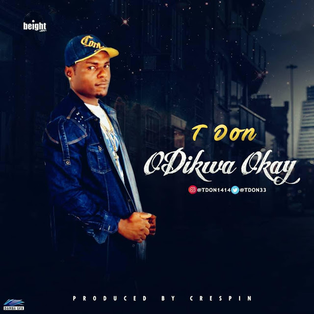 DOWNLOAD MP3: TDON - ODIKWA OKAY | @TDON33