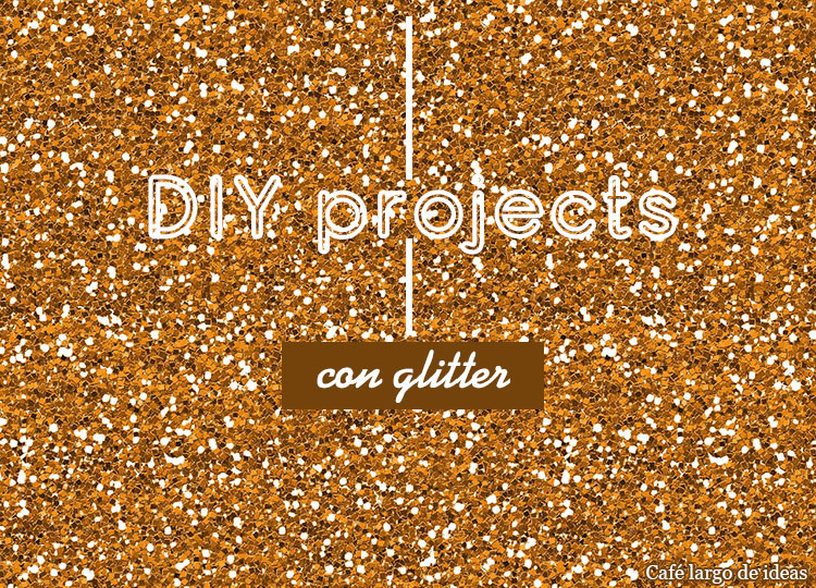 DIY projects con glitter para Nochevieja