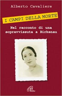 I CAMPI DELLA MORTE Nel racconto di una sopravvissuta a Birkenau di  Alberto Cavaliere