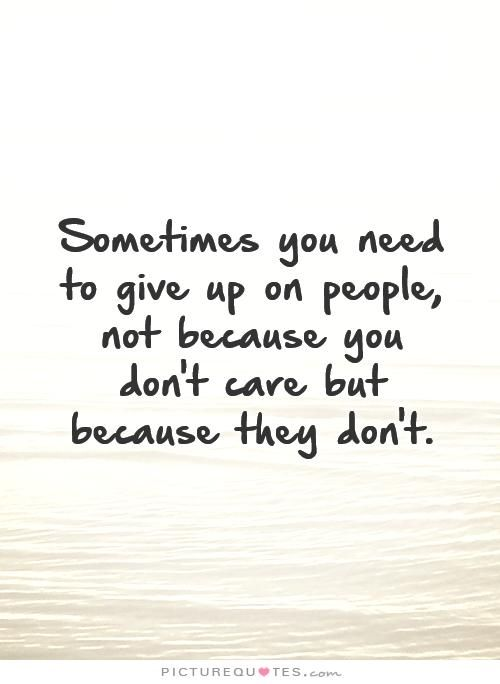why i gave up on people