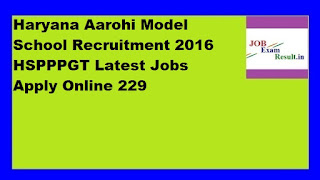 Haryana Aarohi Model School Recruitment 2016 HSPPPGT Latest Jobs Apply Online 229