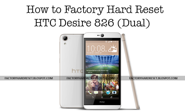 How to Factory Hard Reset HTC Desire 826 (Dual)