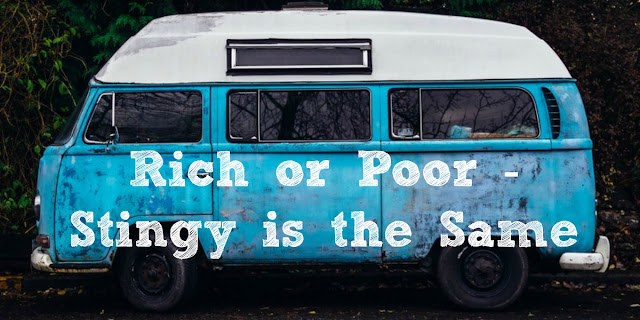 Rich or Poor - Stingy is the Same