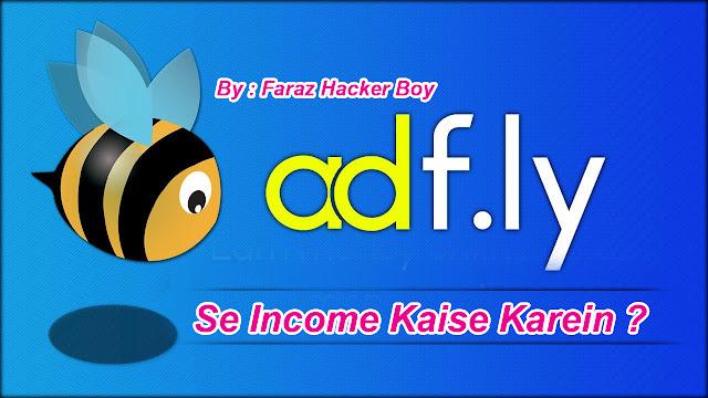 AdFly Kya hai Aur Isse Income Kaise Karein ? - Faraz Hacker Boy