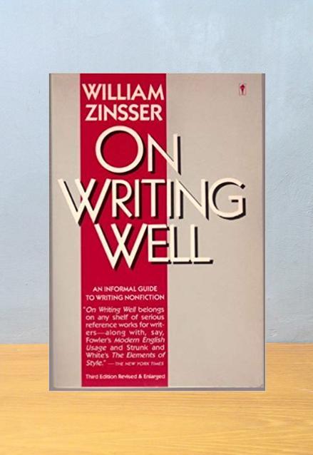 ON WRITING WELL, William Zinsser