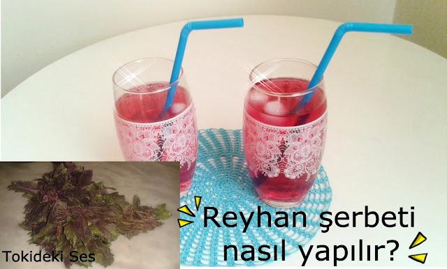 Reyhan şerbeti nasıl yapılır?