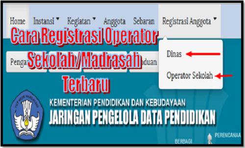 Cara Registrasi Operator Sekolah/Madrasah Terbaru