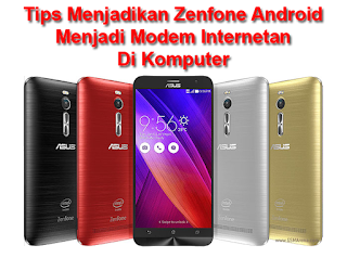 Tips Zenfone Android Menjadi Modem Internetan Di Komputer