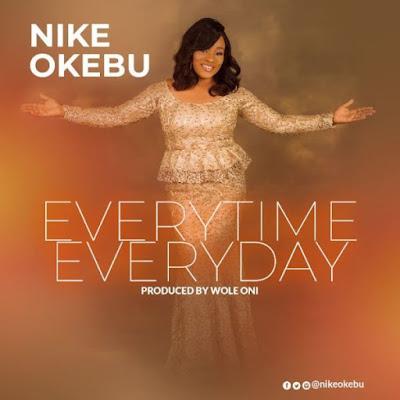 Nike Okebu – Everytime, Everyday