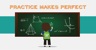 practice, practice makes a man perfect