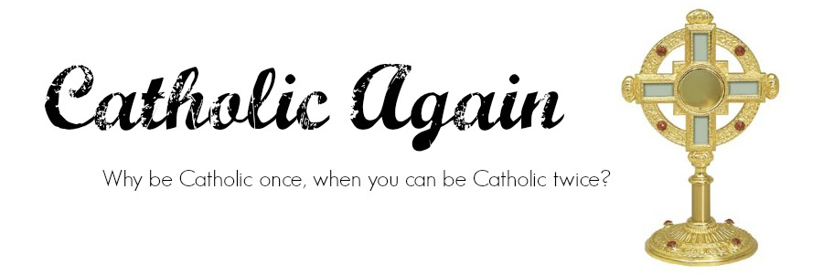 Catholic Again