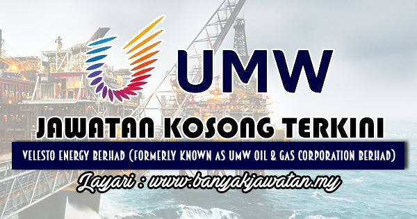 Jawatan Kosong 2018 di Velesto Energy Berhad (formerly known as UMW OIL & GAS CORPORATION BERHAD)