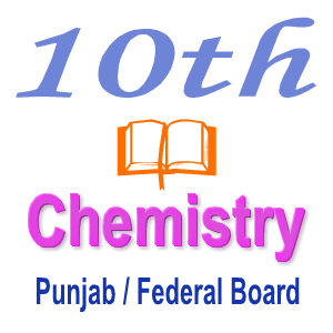 Solved Chemistry Notes Punjab Board Chapter 10 Class 10th