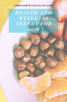 Health and Wellness Trends for 2019, The Low Country Socialite, Plus Size Blogger, Savannah Georgia, Hinesville Georgia, Kirsten Jackson