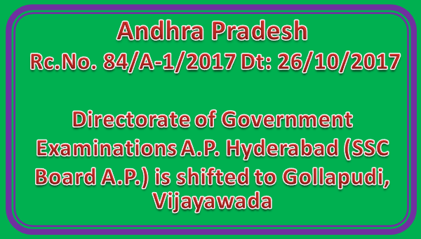 Rc No 84 | Directorate of Government Examinations A.P. Hyderabad (SSC Board A.P.) is shifted to Gollapudi, Vijayawada