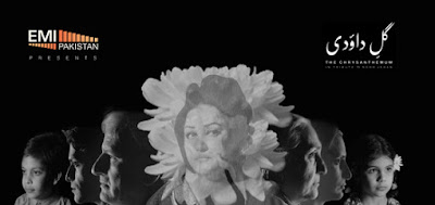 GUL-E-DAUDI (The Chrysanthymum):In Tribute to Noor Jehan