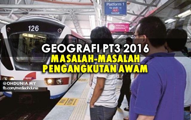 Geografi PT3 2016: Masalah-Masalah Pengangkutan Awam Di Malaysia