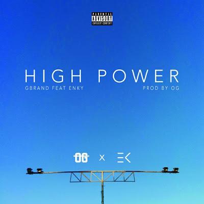 Gbran - High Power ft Enky (Prod by OG)