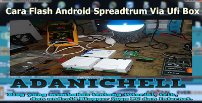 Cara Flash Android Spreadtrum Via Ufi Box