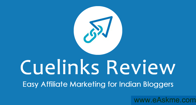 Cuelinks Review – Easy Affiliate Marketing for Indian Bloggers : eAskme