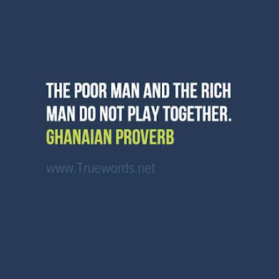 The poor man and the rich man do not play together