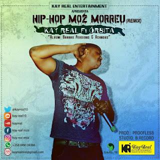 Kay Real Feat. Órbita - Hip-Hop Moz Morreu (Remix) (Prod. Proofless)