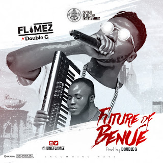 MUSIC: Flamez Ft. Double G - Future of Benue