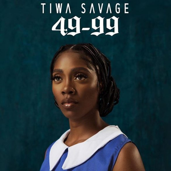 [Music] Tiwa Savage – 49-99