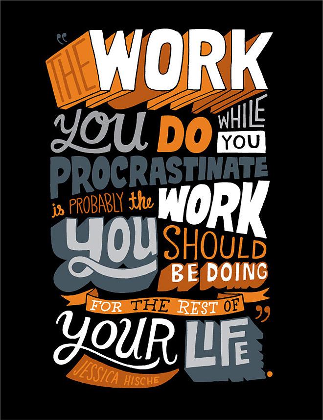 Inspirasi desain tipografi terbaik dan terbaru - Procrastinate by Chris Piascick