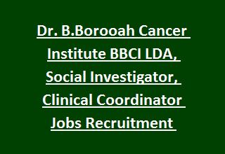 Dr. B.Borooah Cancer Institute BBCI LDA, Social Investigator, Clinical Coordinator Jobs Recruitment 2017