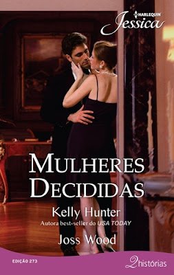 MULHERES DECIDIDAS -Kelly Hunter & Joss Wood