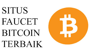 Situs Faucet Bitcoin Terbaik dan Legit