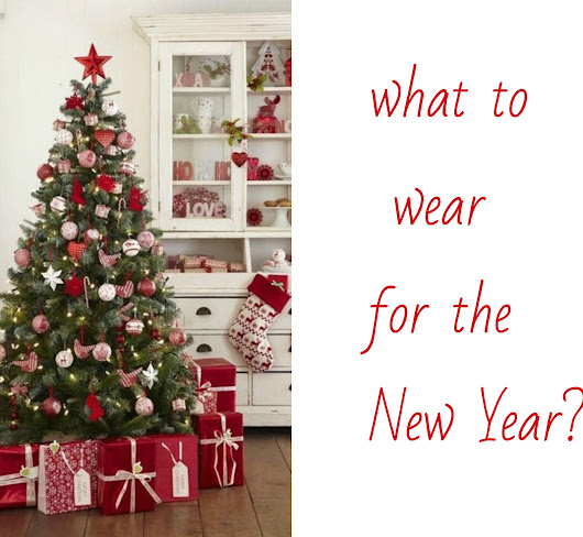 what to wear for the New Year!