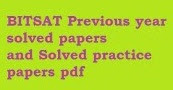 BITSAT Previous year question papers PDF Download