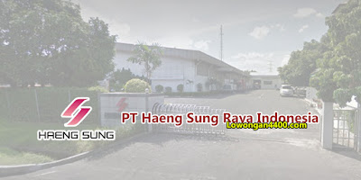 Lowongan Kerja PT. Haeng Sung Raya Indonesia Cikarang