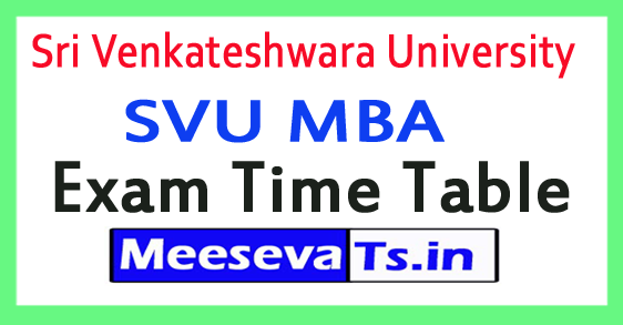 Sri Venkateshwara University SVU MBA Exam Time Table 2018