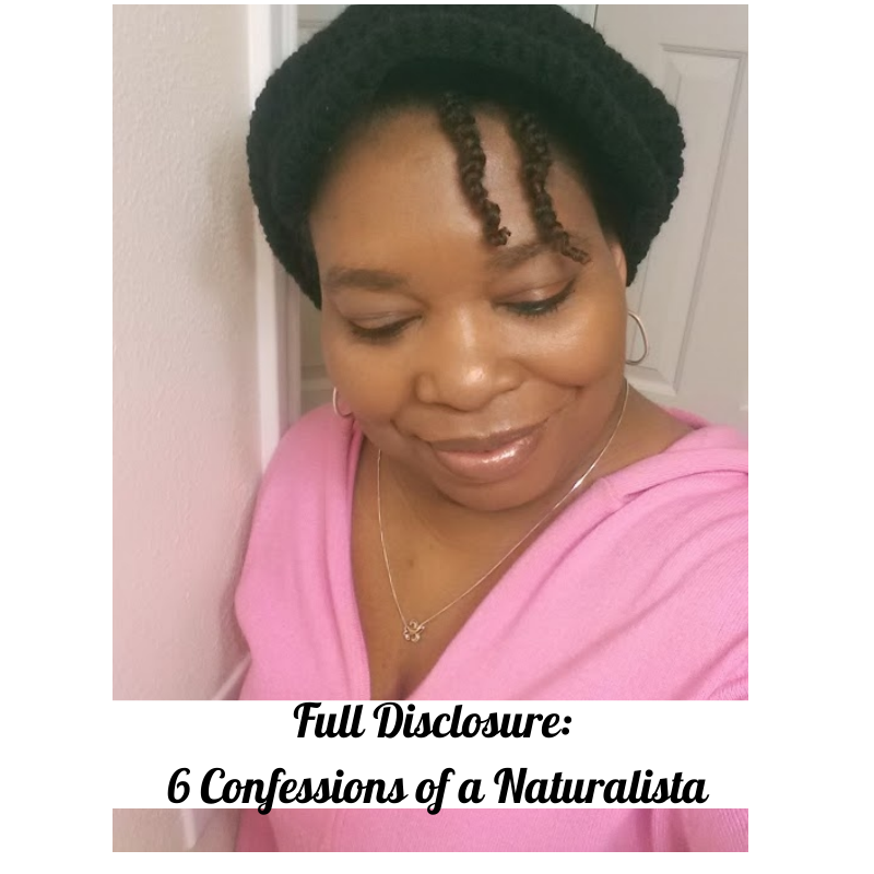 Full Disclosure: 6 Confessions of a Naturalista