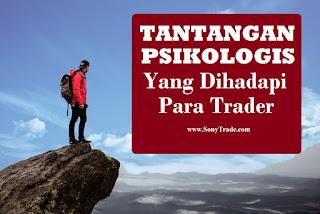tantangan hambatan psikologis mental takut serakah berharap fear greed hope trading mengendalikan diri sabar disiplin