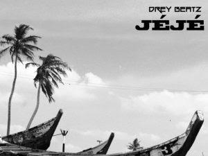 [MUSIC] Drey Beatz – Jeje