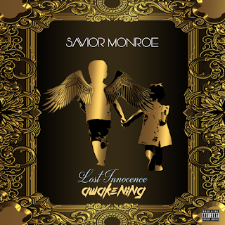 New Music: Savior Monroe - Lost Innocence Awakening