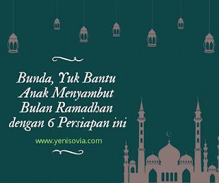 bunda, yuk bantu anak menyambut bulan ramadhan dengan 6 persiapan ini