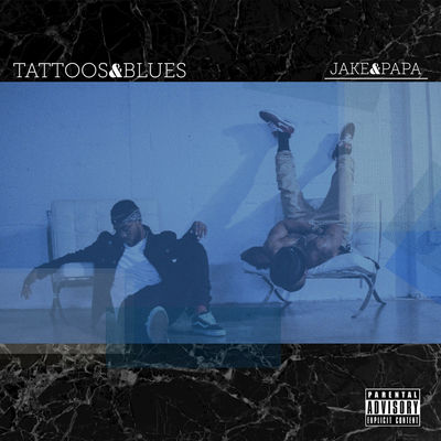 Jake&Papa - Tattoos&Blues (EP) - Album Download, Itunes Cover, Official Cover, Album CD Cover Art, Tracklist