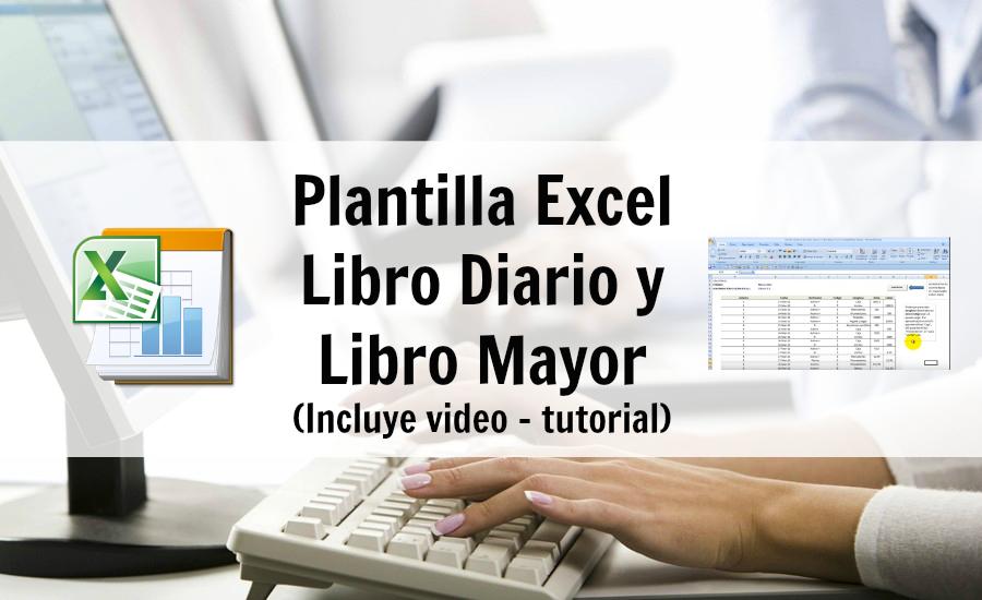Contabilidad & Liderazgo ®: Plantilla Excel del Libro Diario y Libro ...