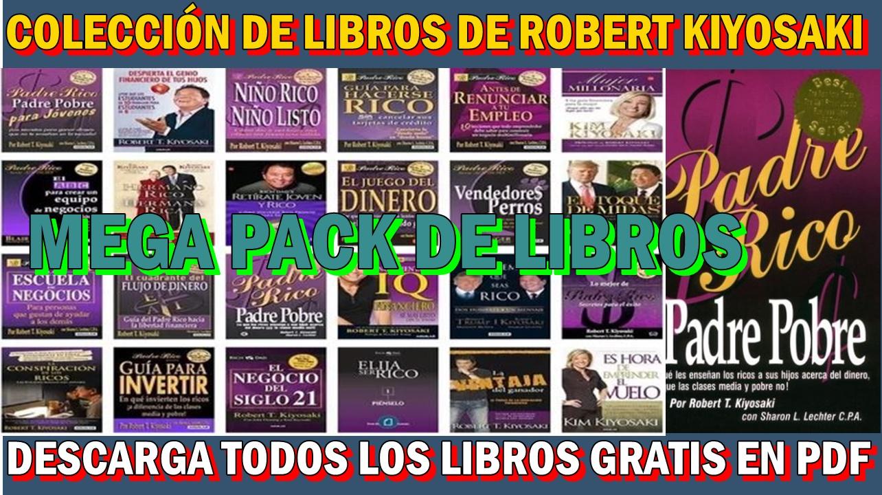 DESCARGA GRATIS LA COLECCIÓN DE LIBROS DE ROBERT KIYOSAKI