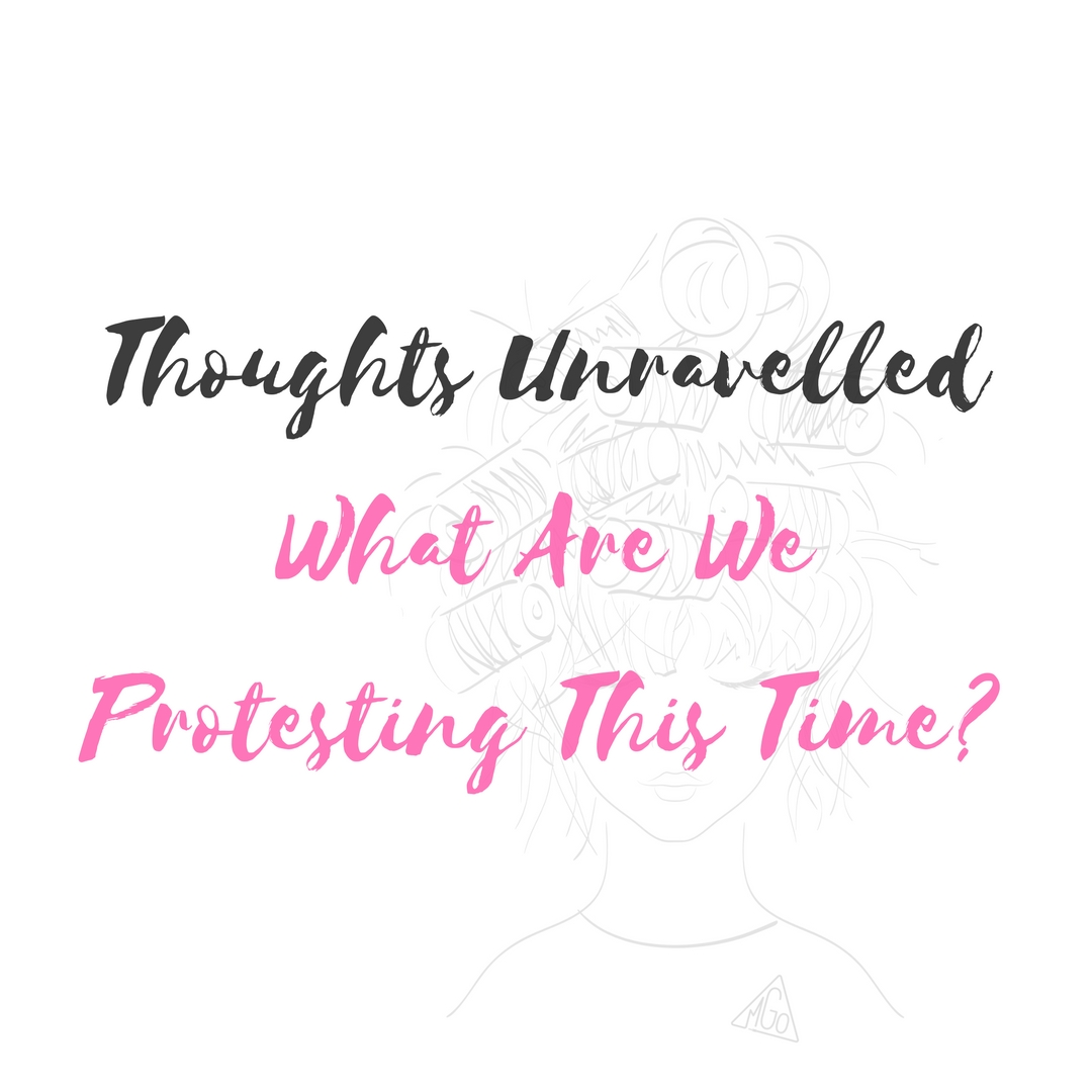 What Are We Protesting This Time?