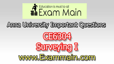 CE6304 Surveying I | Important  Questions | Question bank | Syllabus | Model and Previous Question papers | Download PDF