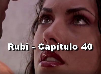Rubi capítulo 40 completo