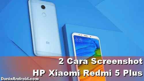 Cara Simpan Gambar di Layar Xiaomi Redmi 5 Plus